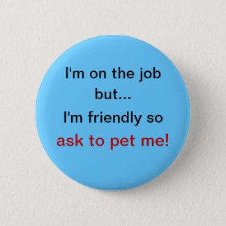 Fragen Sie zum Haustierknopfblau Runder Button 5,7 Cm
