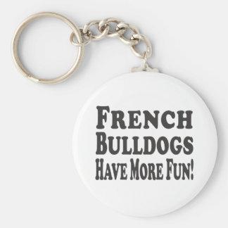 Französische Bulldoggen haben mehr Spaß! Schlüsselanhänger