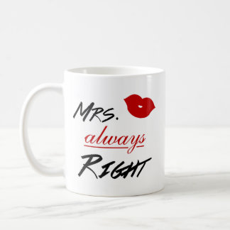 Frau Always Right Kaffeetasse