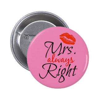 Frau immer recht runder button 5,7 cm