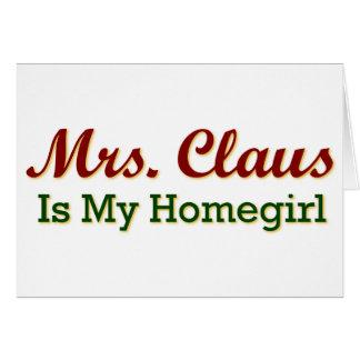 Frau Klaus ist mein Homegirl Karte