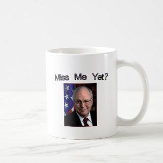 Fräulein Me Yet?  Dick Cheney Kaffeetasse