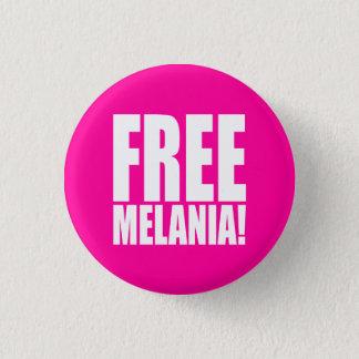 """FREIE MELANIA! "" RUNDER BUTTON 3,2 CM"