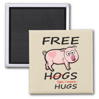 Freie Schweine und Umarmungen Quadratischer Magnet