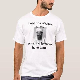 Freier Joe Moore JETZT oder sonst die Terroristen T-Shirt