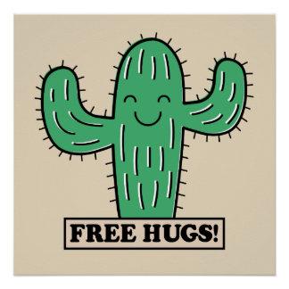 Freier Kaktus umarmt Plakat Poster