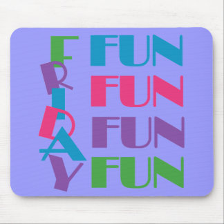 Freitag! Spaß-Spaß-Spaß! Mousepad