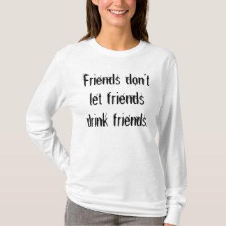 Freunde lassen nicht Freundgetränkfreunde T-Shirt