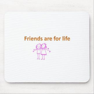 Freunde sind für das Leben Mauspads
