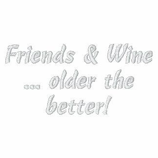 Freunde u. Wein älter das bessere gestickte Shirt Besticktes Polo