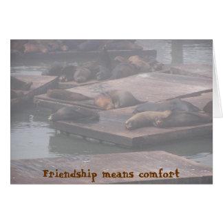 Freundschaft bedeutet Komfort Grußkarte