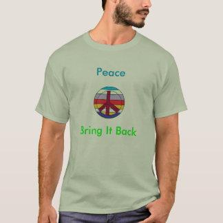 Frieden, holen es zurück T-Shirt