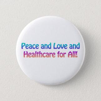 Frieden und Liebe und Gesundheitswesen für alle Runder Button 5,7 Cm