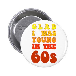 Froh war ich im 60er jung runder button 5,7 cm