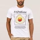 Frühstück! T-Shirt