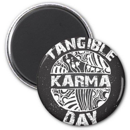 Fühlbarer Karma-Tag 2 Runder Magnet 5,7 Cm
