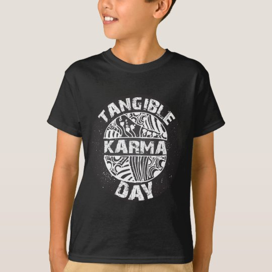 Fühlbarer Karma-Tag 2 T-Shirt