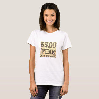 Fünf Dollar-Geldstrafe für das Jammern T-Shirt