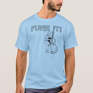 Funk es - T - Shirt mit Funky Bassist