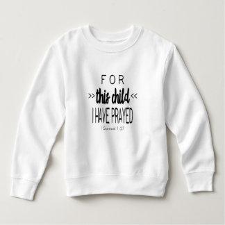 Für dieses Kind habe ich, schwarzer Schriftart Sweatshirt