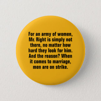 Für eine Armee der Frauen, Herr Right Is Simply Runder Button 5,7 Cm