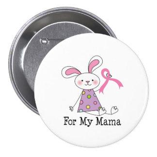 Für mein Brustkrebs-Bewusstsein Mutter- Runder Button 7,6 Cm