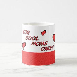 Für nur coole Mammen!! Kaffeetasse