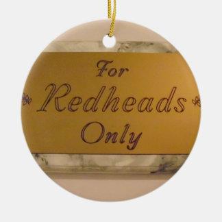 Für nur Redheads Rundes Keramik Ornament
