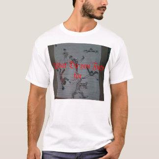 Für was Sie kämpfen T-Shirt
