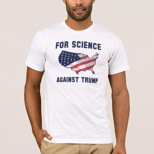 Für Wissenschaft gegen Trumpf T-Shirt