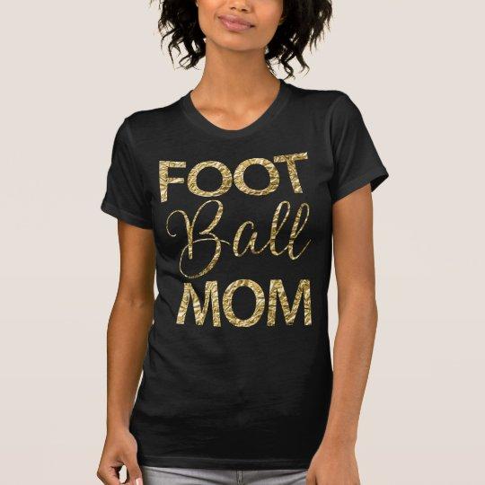 Fußball-Mamma-Shirts mit Goldfolien-Effekt T-Shirt