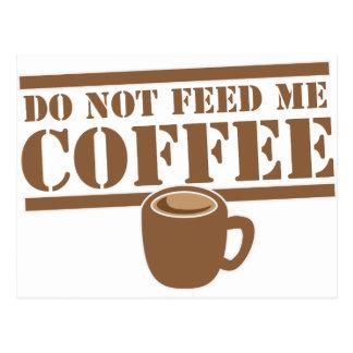 Füttern Sie mir KAFFEE nicht!!! Postkarte