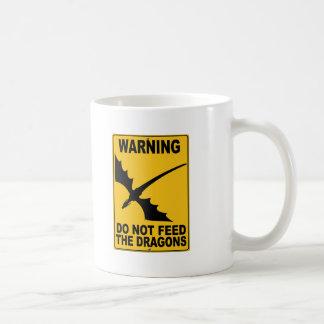 Füttern Sie nicht die Drachen Kaffeetasse