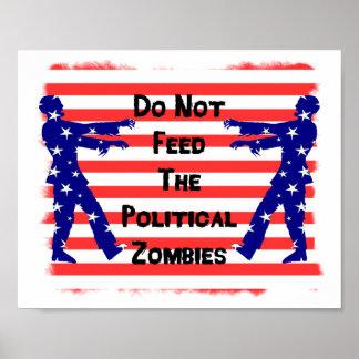 Füttern Sie nicht die politischen Zombies Plakatdruck