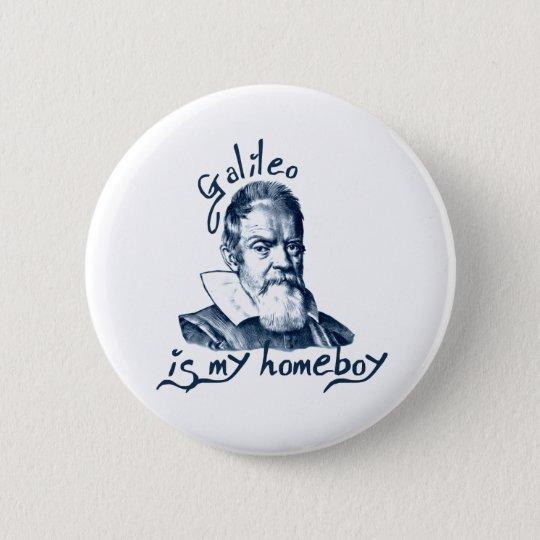 Galileo ist mein Homeboy Runder Button 5,1 Cm