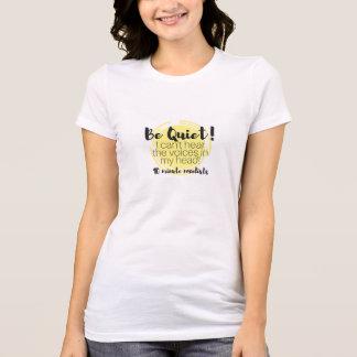 Garantierter ruhiger T - Shirt! T-Shirt