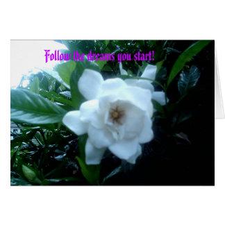 Gardenias 001, folgen den Träumen, die Sie Karte