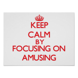 Gardez le calme en se concentrant sur amuser affiches
