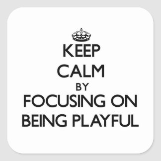 Gardez le calme en se concentrant sur être stickers carrés