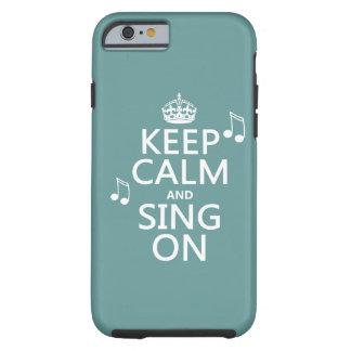 Gardez le calme et chantez dessus - toutes les coque iPhone 6 tough