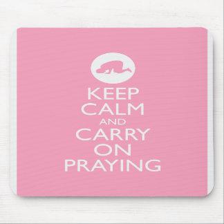 """""""Gardez le calme et continuez prier"""" le rose ! Tapis De Souris"""