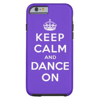 Gardez le calme et dansez dessus coque iPhone 6 tough