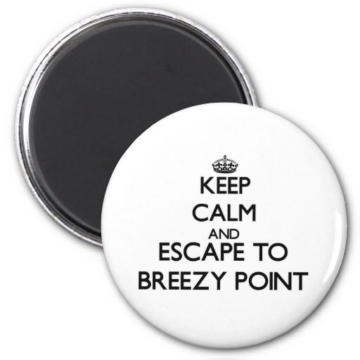 Gardez le calme et échappez-vous au point frais le magnets pour réfrigérateur