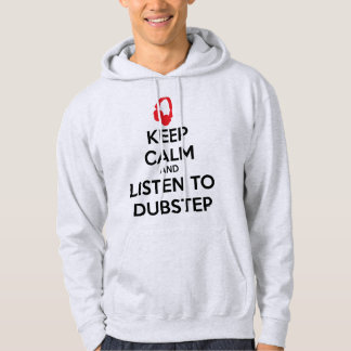 Gardez le calme et écoutez Dubstep Veste À Capuche