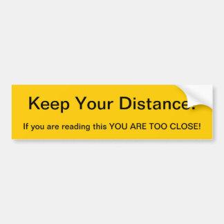 Gardez votre distance que vous êtes trop étroits autocollant de voiture