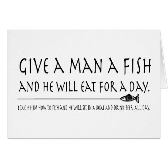 Geben Sie einem Mann einen Fisch Grußkarte