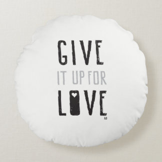 Geben Sie es für Liebe auf (Kissen) Rundes Kissen