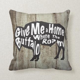 Geben Sie mir ein Zuhause, in dem Büffel Kissen