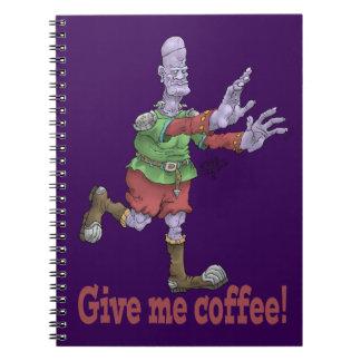 Geben Sie mir Kaffee! Notizbuch Notizblock