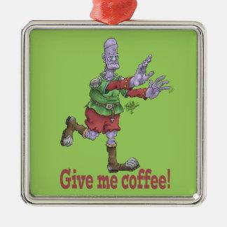Geben Sie mir Kaffee! Silbernes Ornament